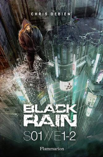 Black Rain – S01 // E1-2 de Chris Debien